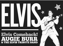 AUGIE BURR & THE ELVIS TRIBUTE BAND