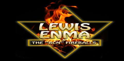 LEWIS ENMA & THE BCN FIREBALLS